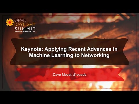 Keynote Applying Recent Advances in Machine Learning to Networking- Dave Meyer