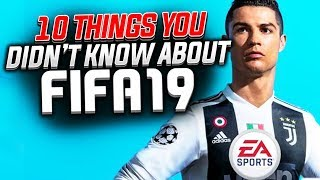 10 THINGS YOU DIDN'T KNOW ABOUT FIFA 19