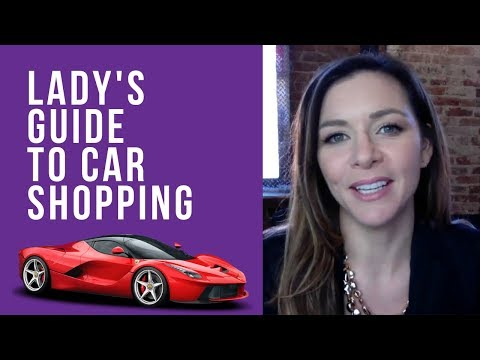 A Lady's Guide To Car Shopping (save money, avoid stress)