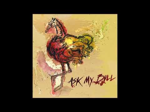 Ask My Bull — Ask My Bull EP ( Full Album )