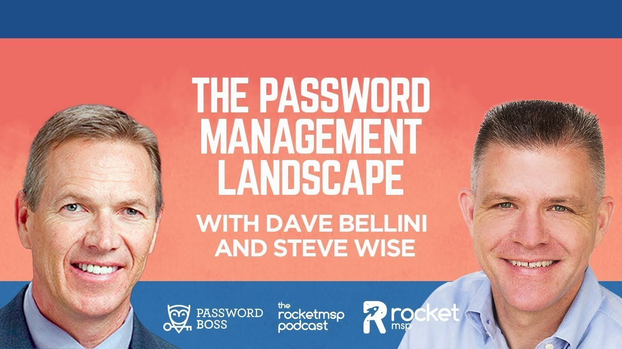 #29 - The Password Management Landscape with Password Boss's David Bellini and Steve Wise