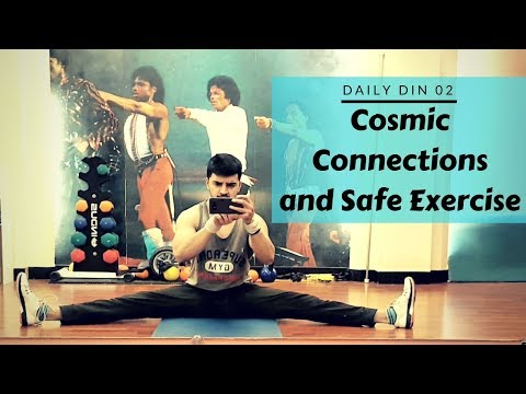 Cosmic Connections and Safe Exercise | Daily Din 02