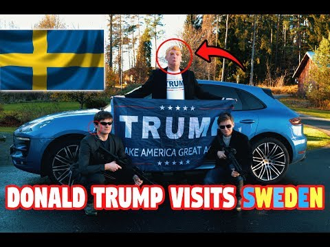 DONALD TRUMP VISITS SWEDEN