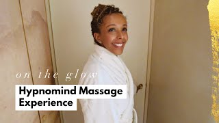 My Hypnomind Massage Experience | On The Glow