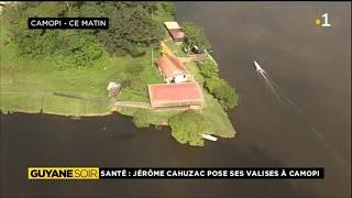 Santé: Jérome Cahuzac pose ses valises à Camopi.