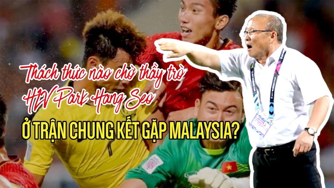 ĐT Việt Nam vs Malaysia - 5 thách thức của Quang Hải - Công Phượng - Văn Đức ở chung kết AFF Cup