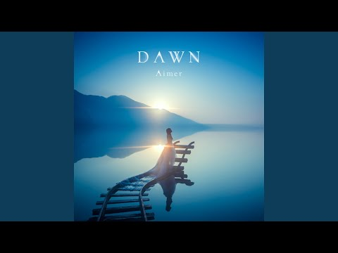 DAWN / Aimer Video
