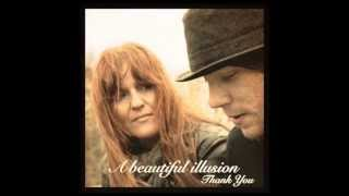 Thank You - A beautiful illusion