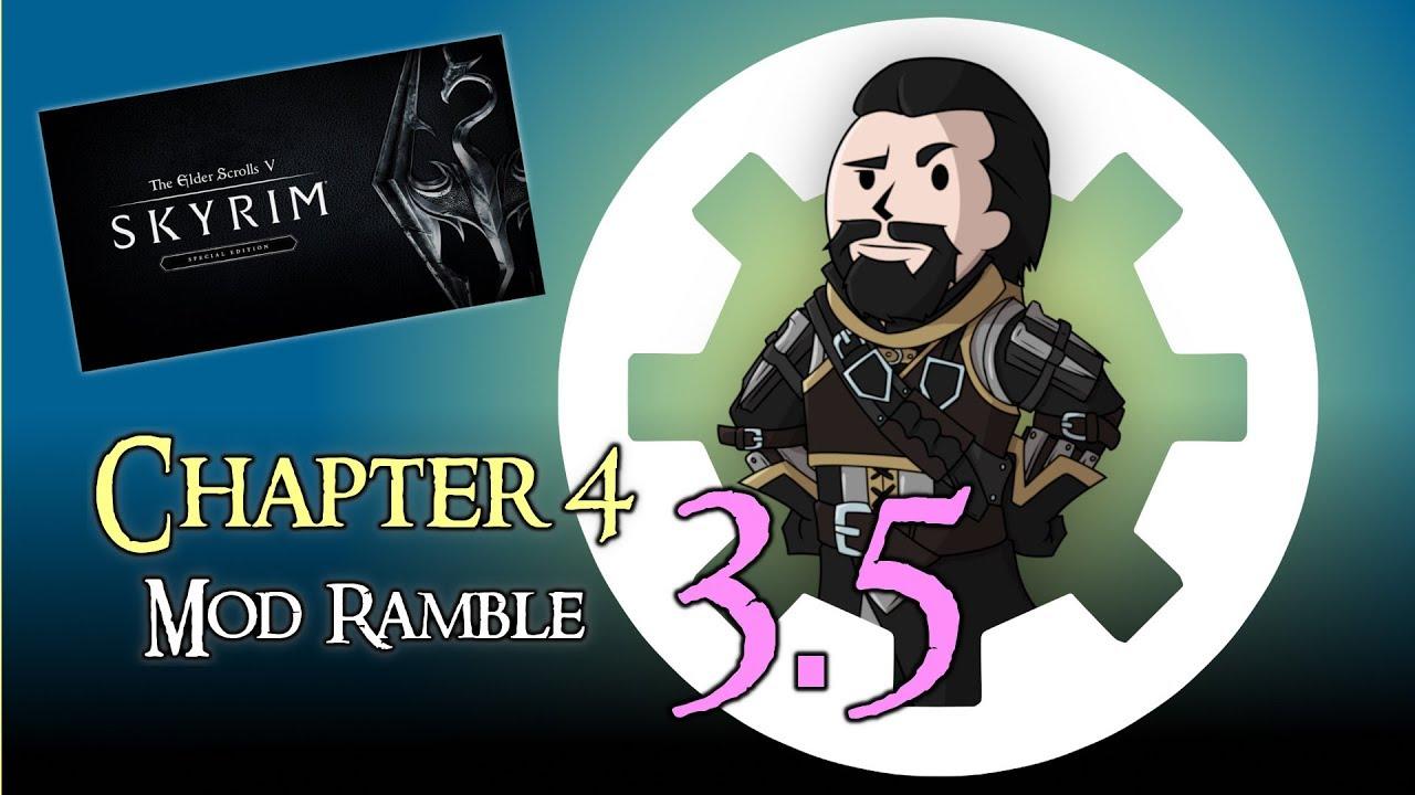 Skyrim SE Chapter 4 - MOD RAMBLE #3 5 : Mostly Finished
