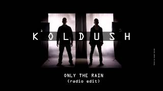 KOLDUSH - Only the Rain (radio edit)