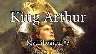 King Arthur - Mythillogical