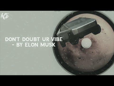 Elon Musk - Don't Doubt ur Vibe | Lyrics Video