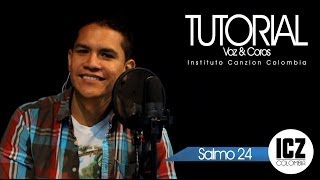 TUTORIAL Voz & Coros  | Salmo 24 - Instituto canzion Colombia Feat. Marcos Brunet