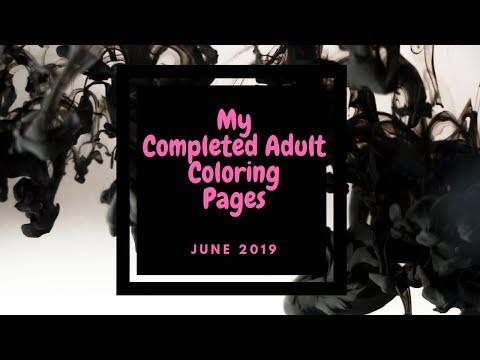 My Completed Adult Coloring Pages | June 2019