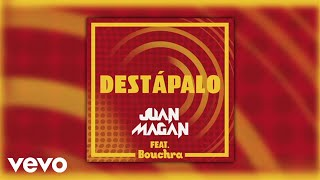Juan Magan - Destápalo ft. Bouchra