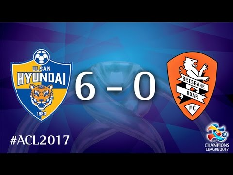 Ulsan Hyundai FC vs Brisbane Roar (AFC Champions League 2017 : Group Stage - MD2)
