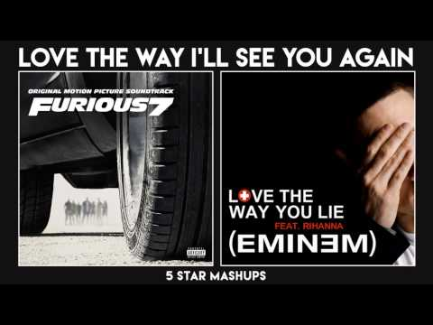 See You Again vs Love The Way You Lie (Eminem, Wiz Khalifa, Rihanna & Charlie Puth) MASHUP
