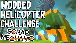 Scrap Mechanic - MODDED HELICOPTER CHALLENGE! VS AshDubh - [#51] | Gameplay