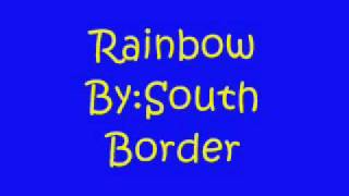 Rainbow By:South Border