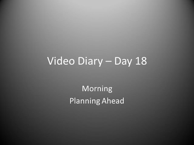 Day 18 Morning : Planning Ahead