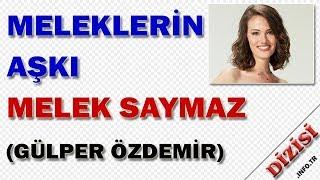Melek Saymaz Kimdir - Meleklerin Aşkı - Gülper Özdemir - Show TV