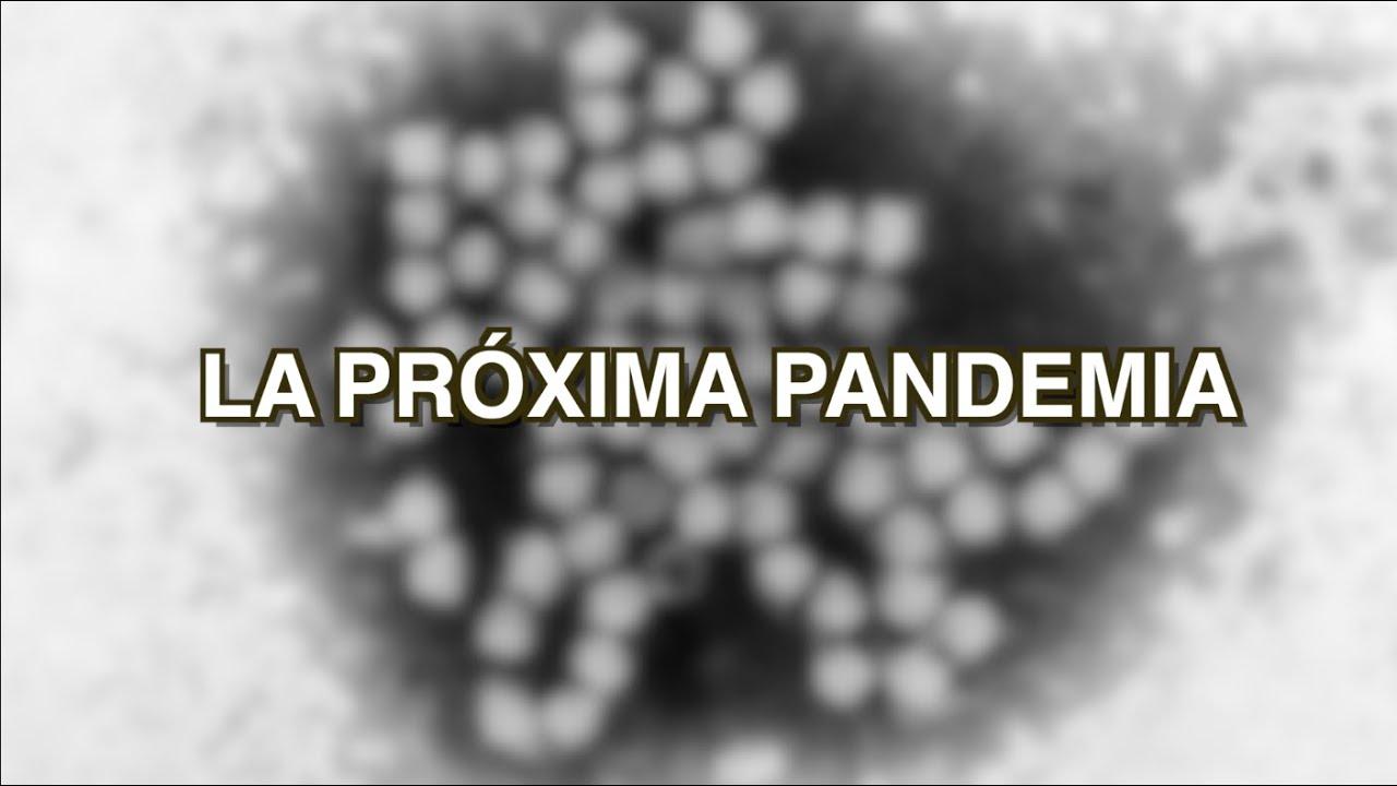 ¿Podemos Saber de Qué Será la Próxima Pandemia?