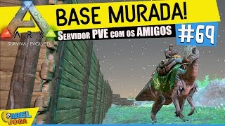 ARK: Survival Evolved - Murando a Base - #69