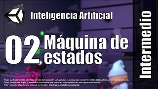 02 - Máquina de estados - Inteligencia artificial en Unity usando una máquina de estados