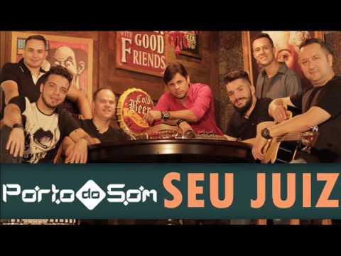 Banda Porto do Som - Seu Juiz (Lançamento 2017)