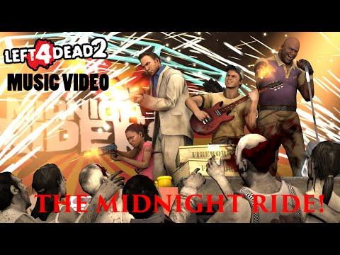 Left 4 Dead 2 Music Video - The Midnight Ride!