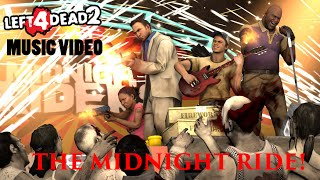 Left 4 Dead 2 Music Video - The Midnight Ride!