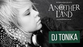 �������� ���� Anotherland podcast - Dj Tonika (special breaks set) ������