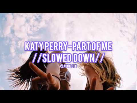 Katy Perry-part Of Me(slowed Down)