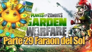 Plants vs Zombies Garden Warfare - Parte 29 - Faraon del Sol