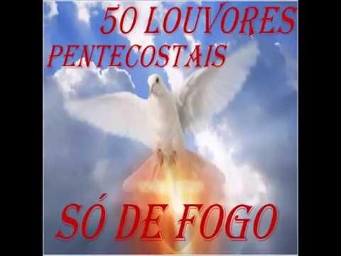 50 LOUVORES PENTECOSTAIS SÓ DE FOGO 2015