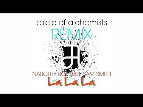 Naughty Boy feat. Sam Smith - La La La (Circle Of Alchemists Remix)
