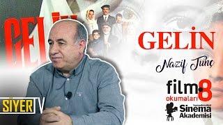 Gelin (Ömer Lütfi Akad) | Nazif Tunç (Film Okumaları 8)