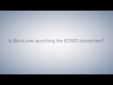 Is Block.one Launching the EOSIO Blockchain?