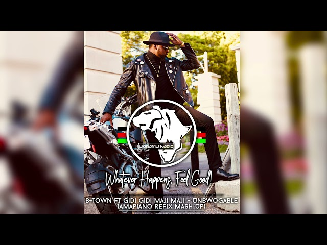 Gidi Gidi Maji Maji - Unbwogable ( Dj B-Town Amapiano Remix Mash-up)