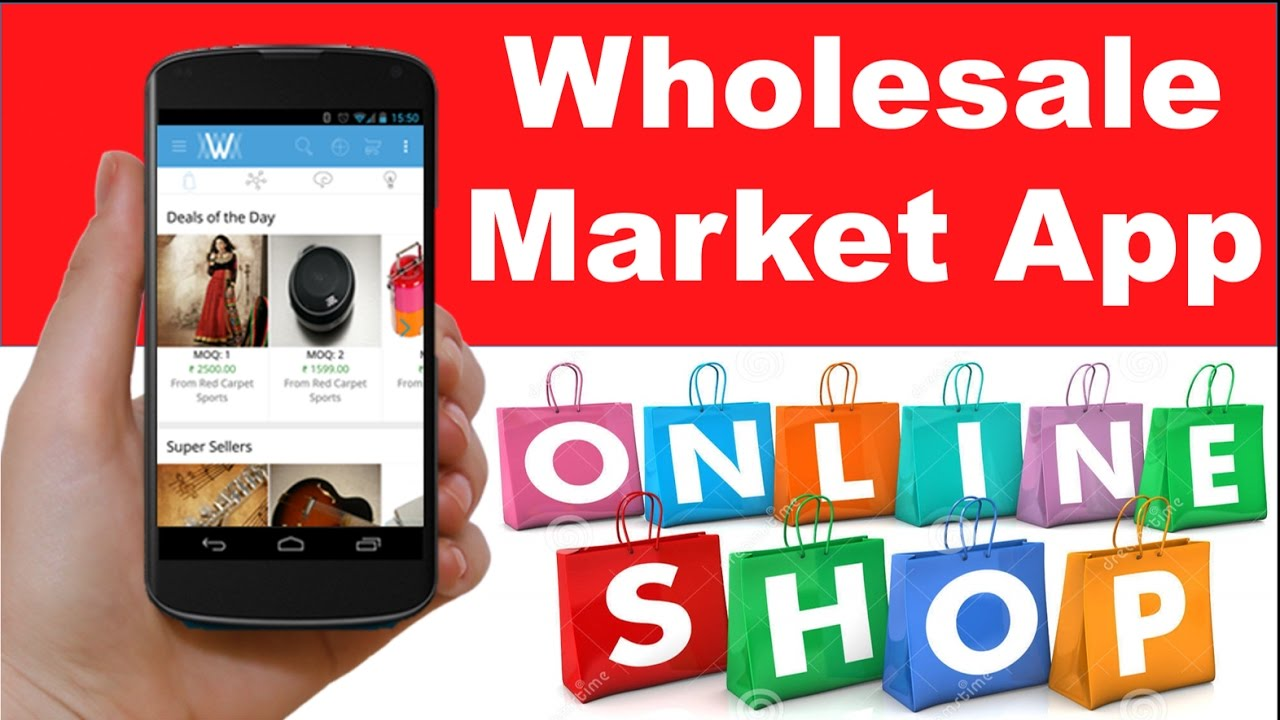 d65b3ace3bd wholesale market app online shopping at wholesale price