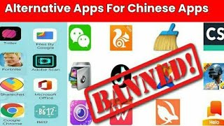 Alternative Apps For Chinese Apps | Chinese Apps ban in India