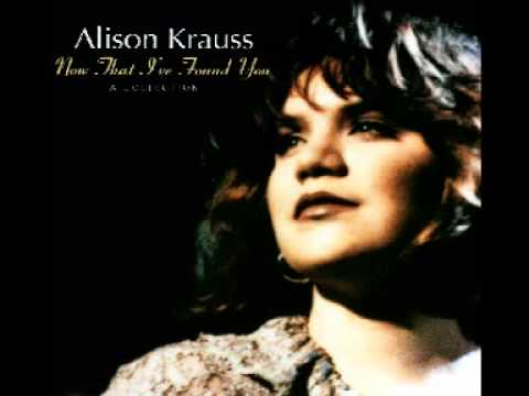 Alison Krauss : When You Say Nothing At All
