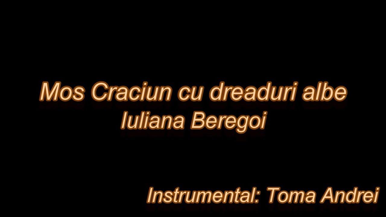 Iuliana Beregoi - Mos Craciun cu dreaduri albe (karaoke)   Toma Andrei