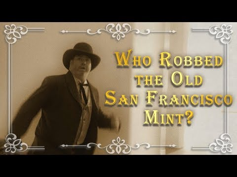 Who Robbed the Old San Francisco Mint?