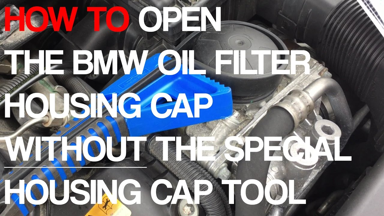 Open BMW Oil Filter Housing Cap Without The Special Tool
