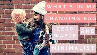 WHAT'S IN MY BABY CHANGING BAG - MINIMALIST/ ZERO WASTE / MUM OF 2