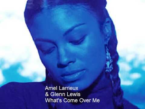 Amel Larrieux & Glenn Lewis - What's Come Over Me