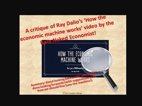 Bare Naked Economist critique of Ray Dalio's 'How the economic mahine works' video