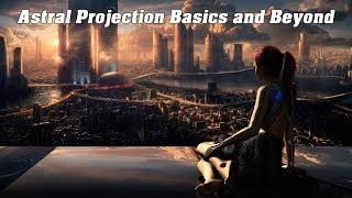 Astral Projection in 3 Steps (Clarity + Purpose + Ritual)