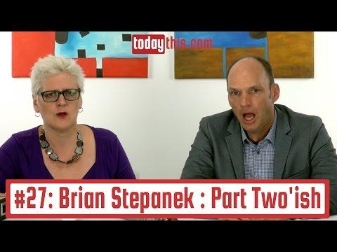 Ep27 Brian Stepanek Part Two'ish : 20 Minutes Till Pickup
